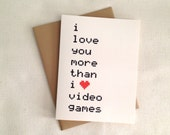 Love you more than video games