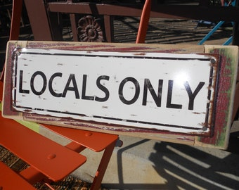 "Recycled wood framed ""Locals Only"" metal street sign"