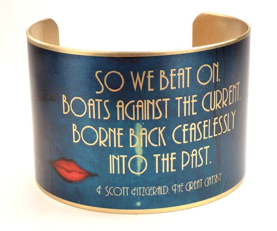 The Great Gatsby Jewelry, Literary Cuff Bracelet, Great Gatsby Quote, F. Scott Fitzgerald