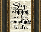 Stop Whining and Find Something to Do Quote, Book Page, Wall Decor, Art Print, Motivational, Inspirational