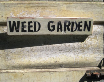Gift For Gardener,Mothers Day Gift,Rustic Garden Sign,Weed Garden Sign,Reclaimed Wood Sign,Wood Garden Sign,Wood Outdoor Decor,Wood Wall Art