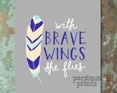 With Brave Wings She Flies 5 x 7 Print