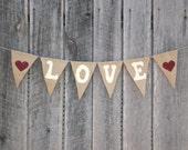 LOVE Custom burlap banner bunting, wedding, party, home, choose colors