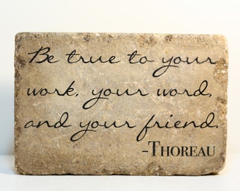 Rustic Garden Decor or Bookend- Be true to your work, your word and your friend. Thoreau. Tumbled Concrete Paver 6x9. Garden quote