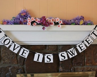LOVE IS SWEET Banner  Wedding Banner Rustic Banner - Engagement Party Decoration - Photo Prop