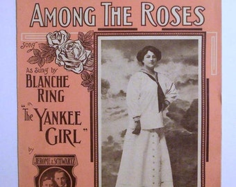 """Antique Sheet Music titled """"Let's Make Love Among The Roses """" from 1910 Broadway Musical"""