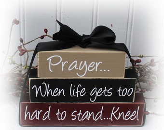 Prayer When Life Gets Too Hard To Stand Kneel Itty Bitty Wood Blocks