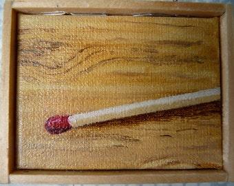 Light My Fire Wooden Match Miniature Trompe L'oeil Painting