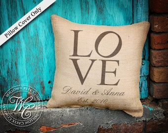Love Burlap Pillow Cover, Personalized Wedding Gift, PILLOW Cover with Couples Name &  Established Date, throw pillow