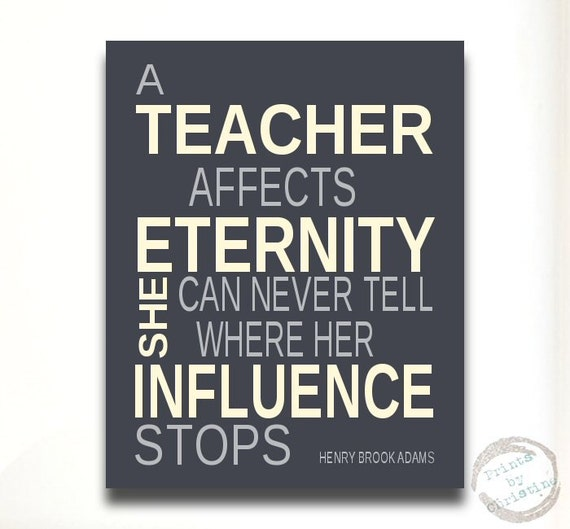 A Teacher AFfects Eternity