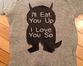 Cute Where The Wild Things Are I'll Eat You I Love You So Baby Body Suit One Piece Creeper