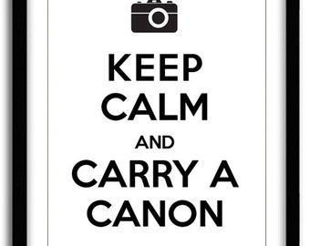 Keep Calm and Carry a Canon Print (8x10)