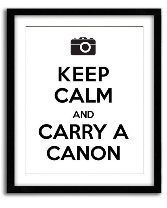 Keep Calm And Carry A Canon Print 8x10