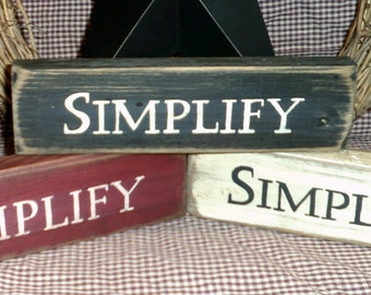 SIMPLIFY  primitive country wooden sign