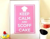 Keep Calm and Scoff Cake - Cute Pink Print