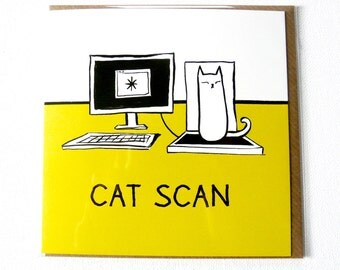CAT SCAN. Funny illustrated everyday birthday card cat pun.