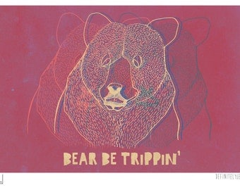 Bear Be Trippin' A2 Colour Poster