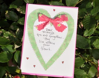Friendship Greeting Card Dear Friends Are Not Forgotten, They Live Within Your Heart