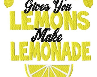 INSTANT DOWNLOAD When Life Gives Lemons Make Lemonade Machine Embroidery Design