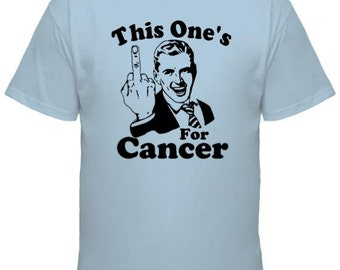 This One's (Middle Finger) For Cancer T-shirt