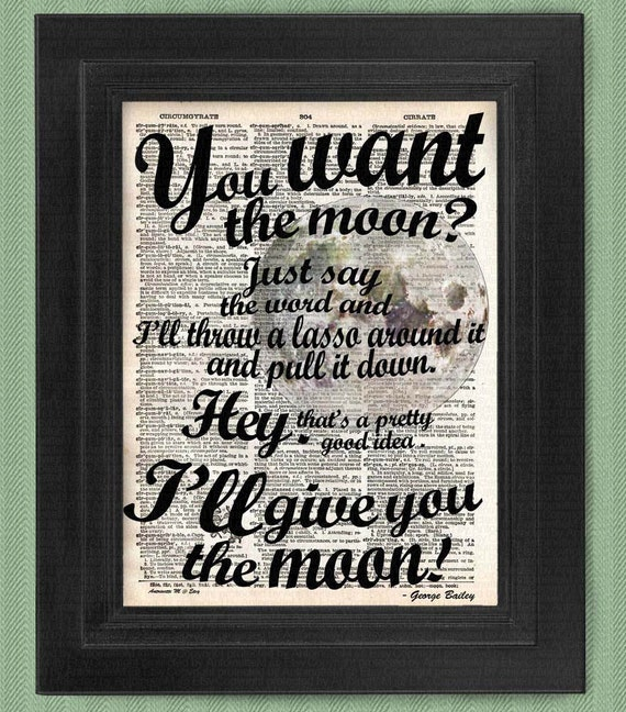 You Want The Moon George Bailey Quote art print calligraphy
