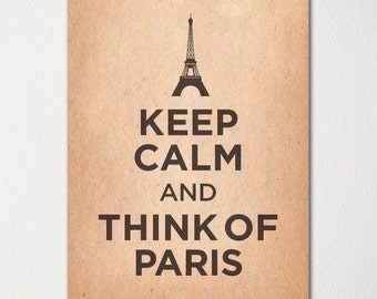 Keep Calm and Think of Paris - Any Location Available - Fine Art Print - Choice of Color - Purchase 3 and Receive 1 FREE