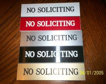 Engraved NO SOLICITING sign, with double stick tape, choice color