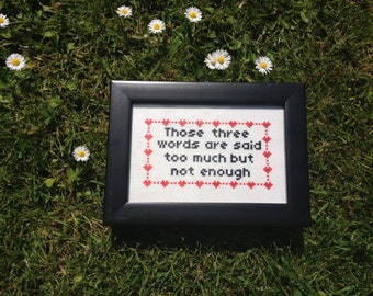 Cross Stitch Pattern - Lyrics - Snow Patrol Chasing Cars - Those three words are said too much but not enough