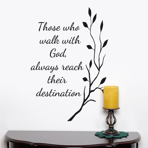 Inspirational Quotes About Walking With God: Those Who Walk With God Always Reach Their Destination Wall