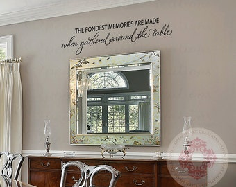 The Fondest Memories Are Made When Gathered Around The Table Wall Decal  Kitchen Table Or
