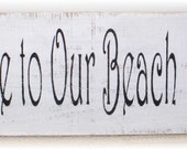 Wedding Welcome To Our Beach Wedding Sign Primitive White Wood Fence Board Shabby Chic Romance