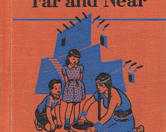 VINTAGE PRIMARY READER, Friends Far and Near, 1949