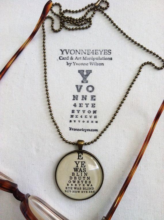 Eye Chart Pendant. Eye Was Blind But Now Eye See.Eye Chart.Wearable Eye Chart.Vision.Site.Optometrist.Gift Under 50.by Yvonne4eyes