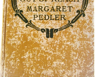 The Moon Out  Of Reach - Margaret Pedler - 1921 Edition