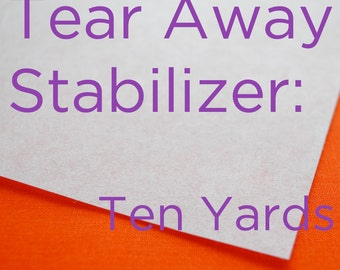 Machine Embroidery Stabilizer -- Tear Away Stabilizer -- 10 Yards
