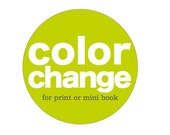 Color Change . Custom Color Choice to Add to Your Mini Book or Art Print // Personalized Customized Scrapbook Album Journal