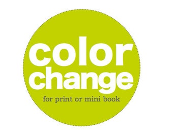 Color Change . Custom Color Choice to Add to Your Mini Book or Art Print . Purchase for As Many Color Changes as You Require