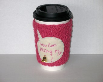 You can Ring My Bell Coffee Cozy