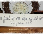 I have found the one whom my soul loves Song of Solomon3:4 -WOOD SIGN- Home Decor Wedding Anniversary Valentine's Day Gift