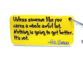 DR SEUSS Unless Someone Like You Cares A Whole Awful Lot // Domino Game Piece Keychain