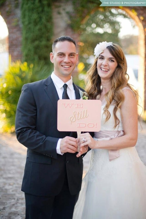 Photo Prop Sign We Still Do Vow Renewal Weddings Photo
