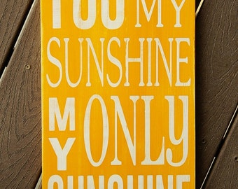 You Are My Sunshine Sign - Distressed - Typography Art Sign - Pick Own Colors -