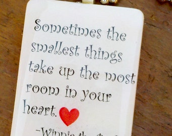 Sometimes the smalles things take up the most room in your heart Pooh quote pendant