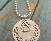 """Reserved for Dawn Necklace handstamped says """"forever in my heart"""" paw charm German Silver 1"""" disc can be used as a pet memorial"""