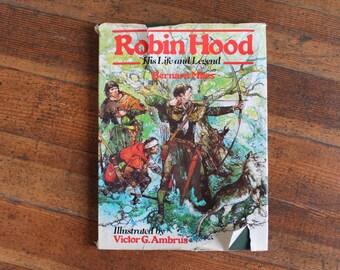Vintage Children's Book - Robin Hood His Life and Legend (Bernard Miles - 1979)