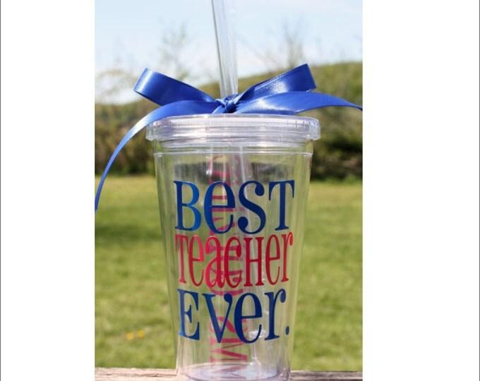 Best Teacher Ever Acrylic Tumbler Pesonalized Teacher Gift16 oz Cup Kitchen Accessory School Teacher Cup Best Teacher Ever End of Year Gift