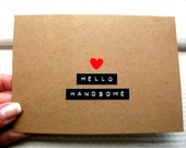 HELLO HANDSOME Card  -  Card For Boyfriend or Husband - Greeting Card For Him - Valentines Day Card