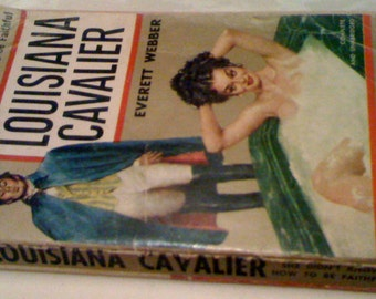 Sale Vintage Book/ 1950s Paperback, Louisiana Cavalier Romance Novel/ Paper Back by Everett Webber