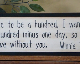 If You Live To Be a Hundred Winnie the Pooh Wooden Primitive Sign