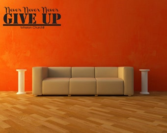 Never Give Up Winston Churchill Wall Decal Quote Sticker Vinyl Lettering (J121)